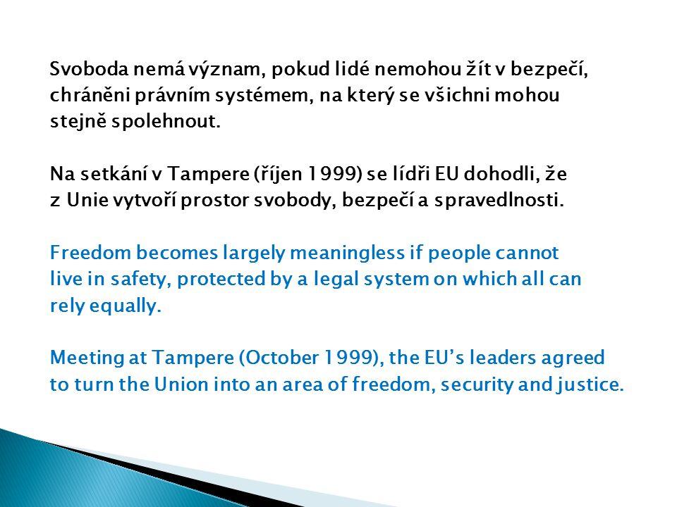 Svoboda nemá význam, pokud lidé nemohou žít v bezpečí, chráněni právním systémem, na který se všichni mohou stejně spolehnout.