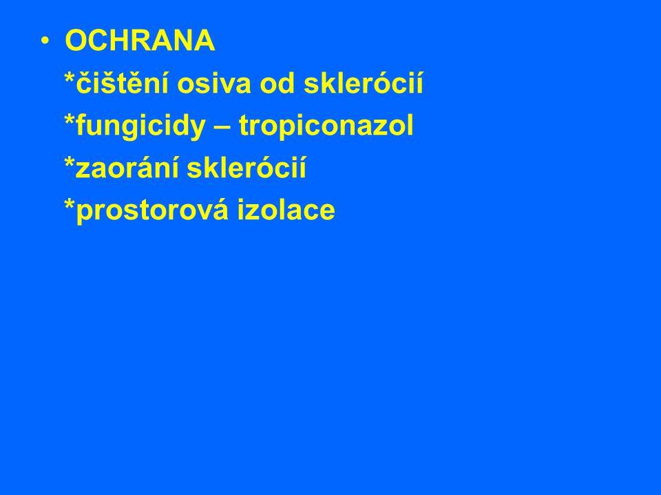 OCHRANA *čištění osiva od sklerócií *fungicidy – tropiconazol *zaorání sklerócií *prostorová izolace