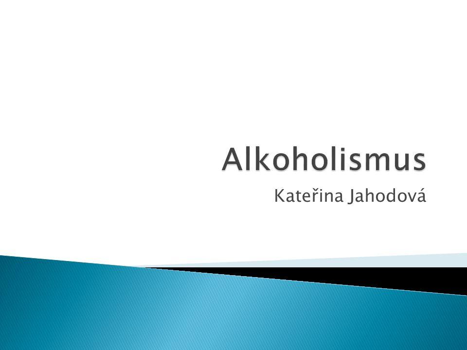  Chronické recidivující onemocnění ◦ Postihuje celou osobnost jedince  Problém alkoholu se týká 25% můžu a 10% žen.