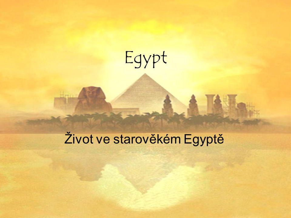 Egypt Život ve starověkém Egyptě