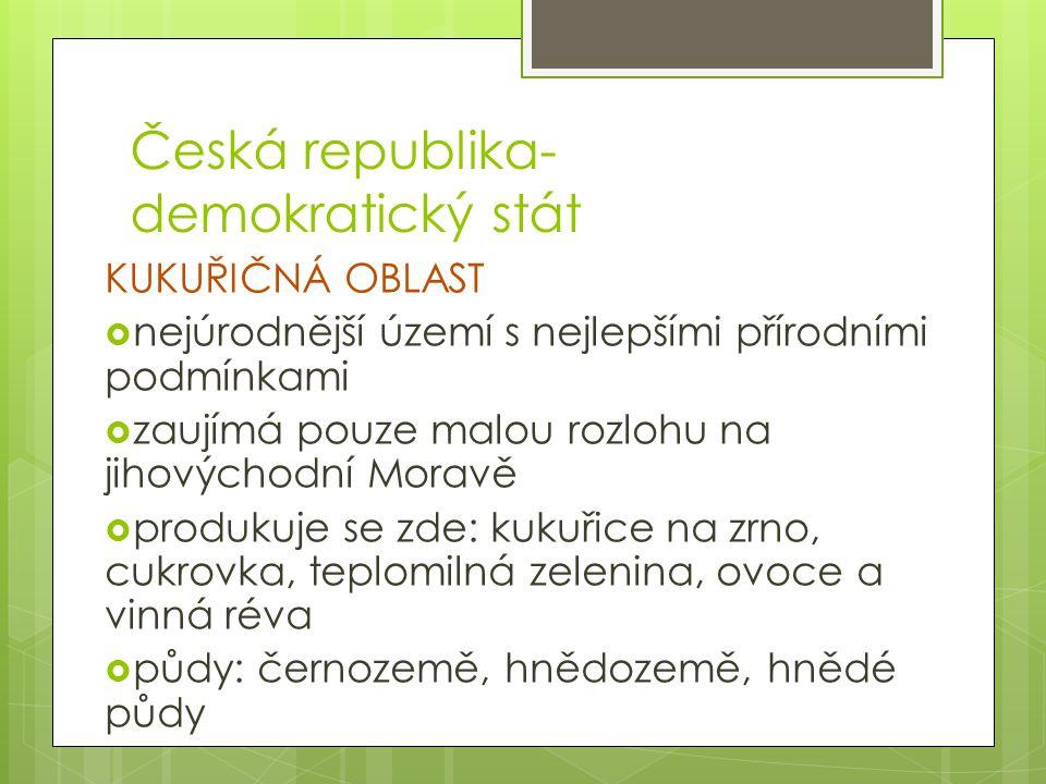 Česká republika- demokratický stát - živočišná výroba je závislá na rostlinné -u nás je rozšířen chov těchto hospodářských zvířat: 1.skot-rozšířen po celém území ČR, Vysočina 2.prasata- Vysočina, Středočeský kraj, Praha 3.ovce-Beskydy-Valašsko, Karlovarský a Královéhradecký kraj 4.drůbež-u velkých měst 5.ryby-Jihočeský kraj, Jihomoravský kraj 6.včely-celé území ČR -DOVOZ : subtropické ovoce, tropické pochutiny- koření, káva, čaj, kakao, vlna z Austrálie, bavlna, krmiva -VÝVOZ : chmel, sladovnický ječmen, pivo, sušené mléko, maso, vejce