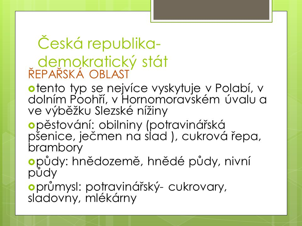 Česká republika- demokratický stát ŘEPAŘSKÁ OBLAST  tento typ se nejvíce vyskytuje v Polabí, v dolním Poohří, v Hornomoravském úvalu a ve výběžku Sle