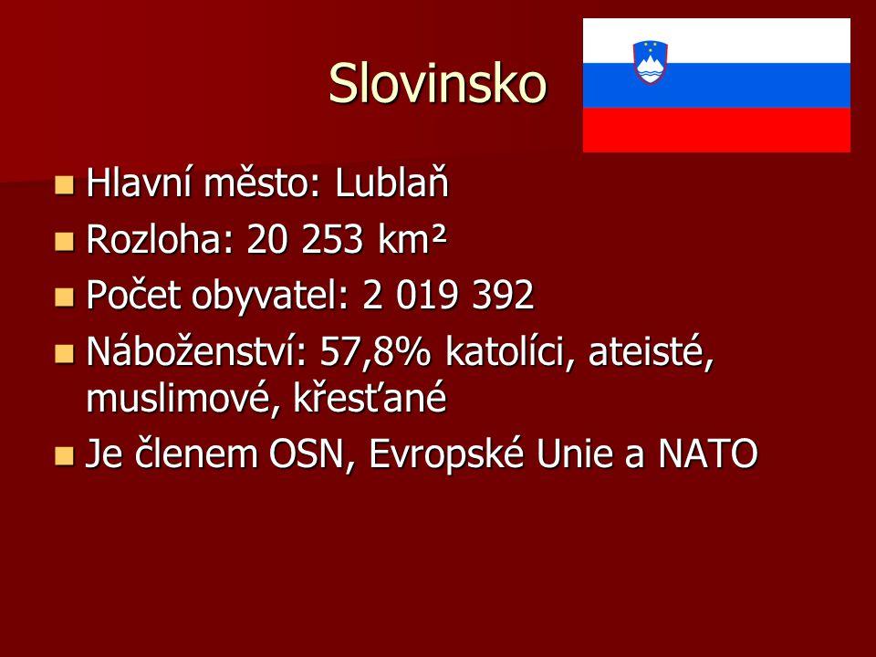 Slovinsko Hlavní město: Lublaň Hlavní město: Lublaň Rozloha: 20 253 km² Rozloha: 20 253 km² Počet obyvatel: 2 019 392 Počet obyvatel: 2 019 392 Nábože