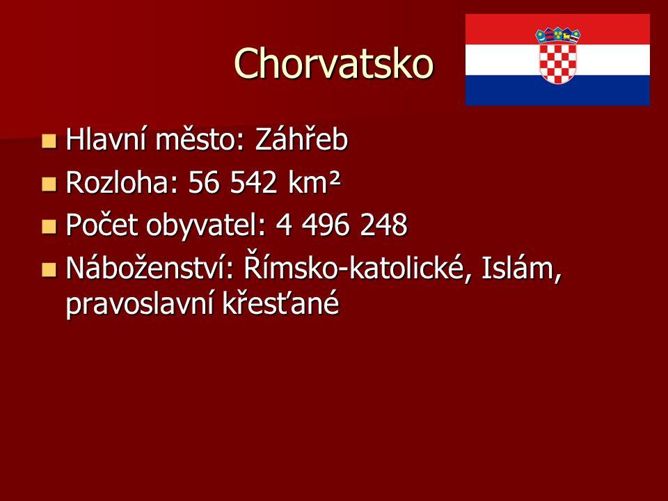 Chorvatsko Hlavní město: Záhřeb Hlavní město: Záhřeb Rozloha: 56 542 km² Rozloha: 56 542 km² Počet obyvatel: 4 496 248 Počet obyvatel: 4 496 248 Nábož