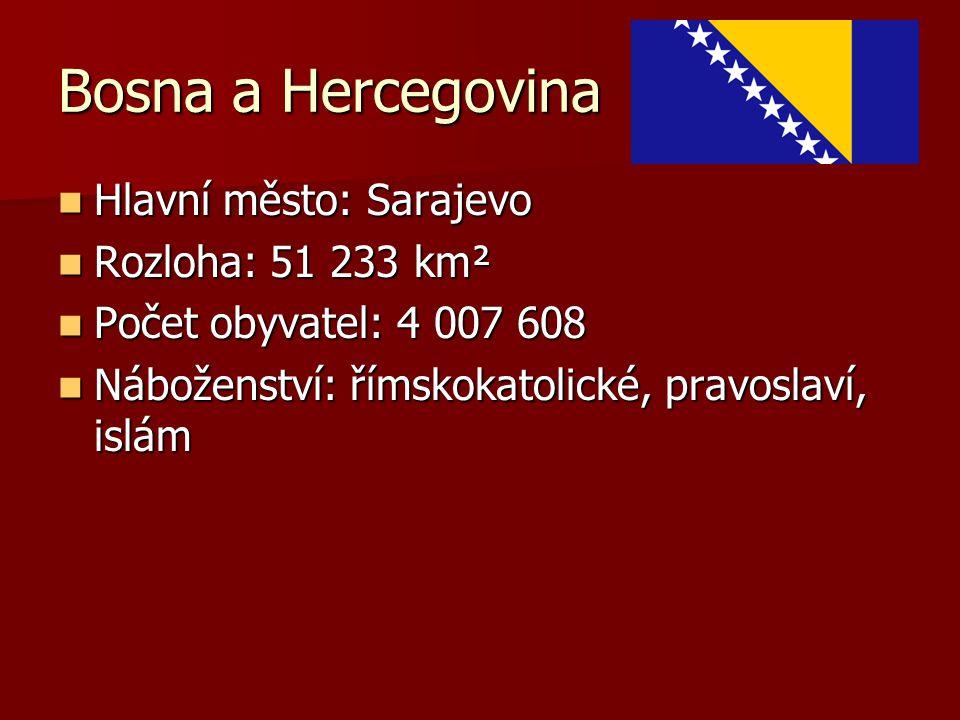 Bosna a Hercegovina Hlavní město: Sarajevo Hlavní město: Sarajevo Rozloha: 51 233 km² Rozloha: 51 233 km² Počet obyvatel: 4 007 608 Počet obyvatel: 4