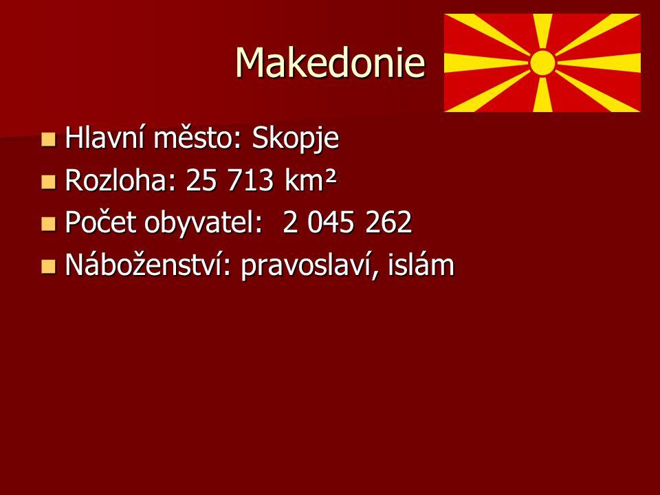 Makedonie Hlavní město: Skopje Hlavní město: Skopje Rozloha: 25 713 km² Rozloha: 25 713 km² Počet obyvatel: 2 045 262 Počet obyvatel: 2 045 262 Nábože