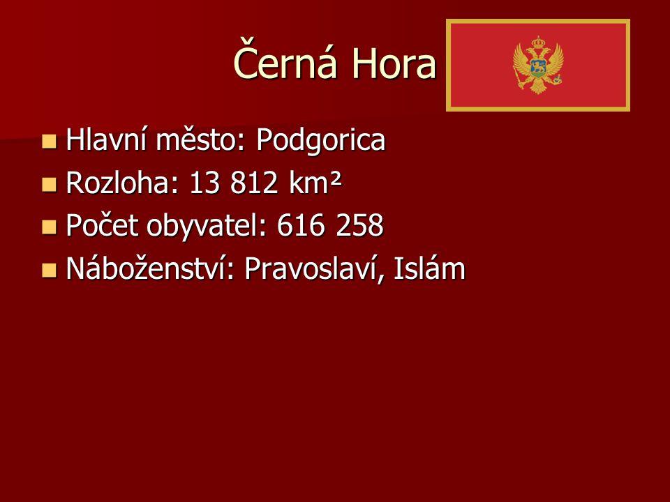 Černá Hora Hlavní město: Podgorica Hlavní město: Podgorica Rozloha: 13 812 km² Rozloha: 13 812 km² Počet obyvatel: 616 258 Počet obyvatel: 616 258 Náb