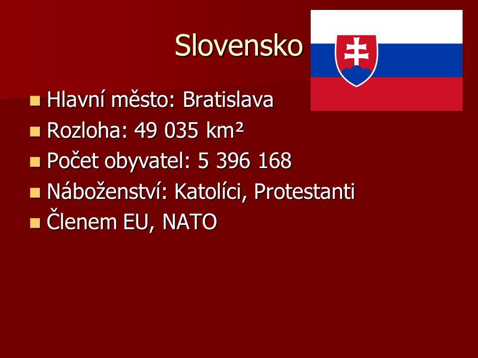 Slovensko Hlavní město: Bratislava Hlavní město: Bratislava Rozloha: 49 035 km² Rozloha: 49 035 km² Počet obyvatel: 5 396 168 Počet obyvatel: 5 396 16