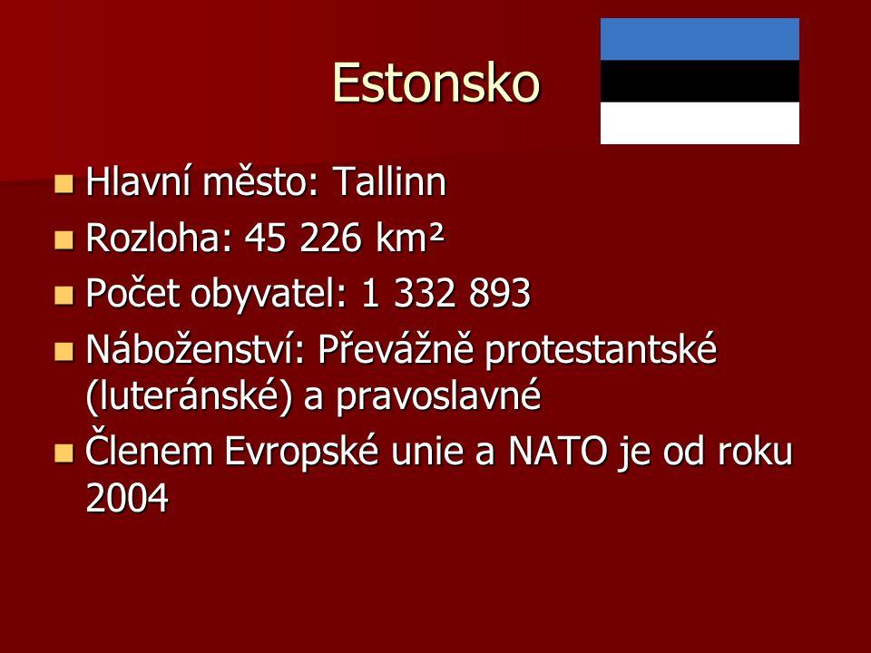 Estonsko Hlavní město: Tallinn Hlavní město: Tallinn Rozloha: 45 226 km² Rozloha: 45 226 km² Počet obyvatel: 1 332 893 Počet obyvatel: 1 332 893 Nábož