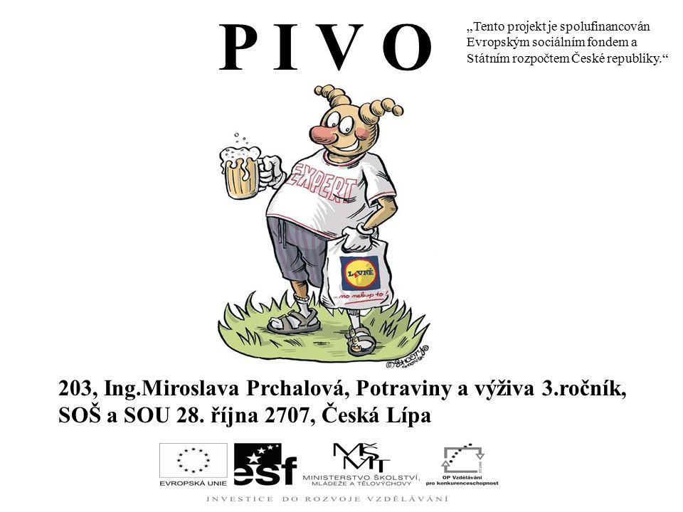 P I V O 203, Ing.Miroslava Prchalová, Potraviny a výživa 3.ročník, SOŠ a SOU 28.
