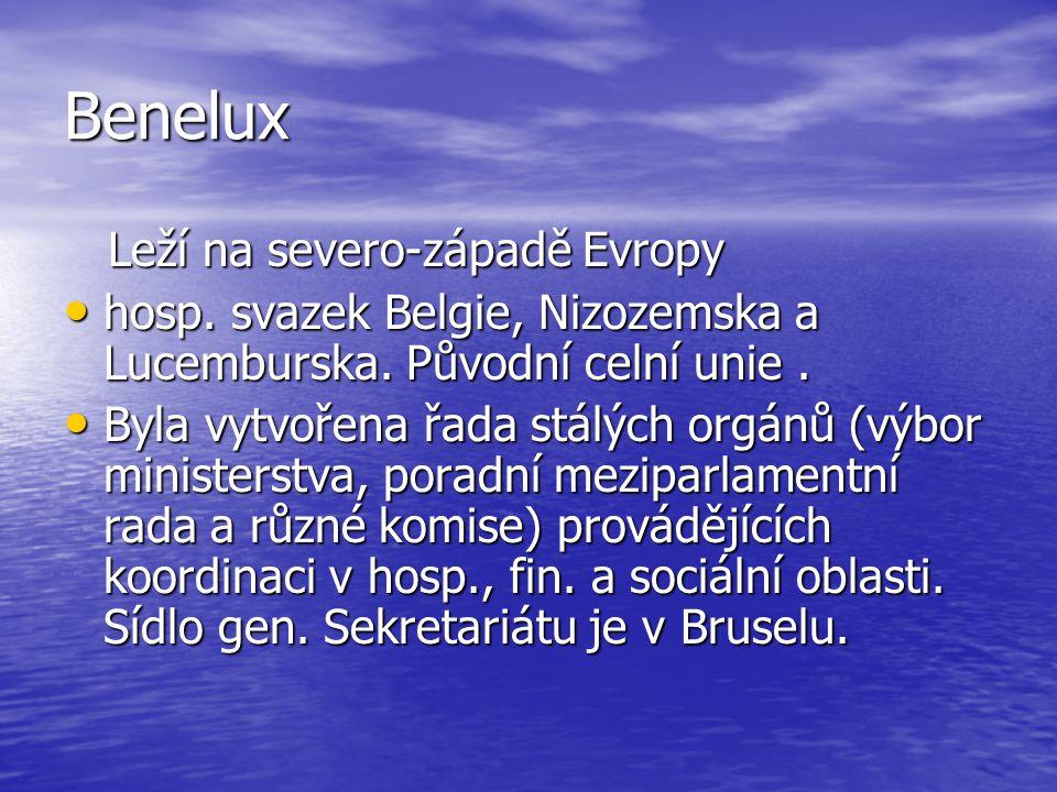 Benelux Leží na severo-západě Evropy Leží na severo-západě Evropy hosp. svazek Belgie, Nizozemska a Lucemburska. Původní celní unie. hosp. svazek Belg