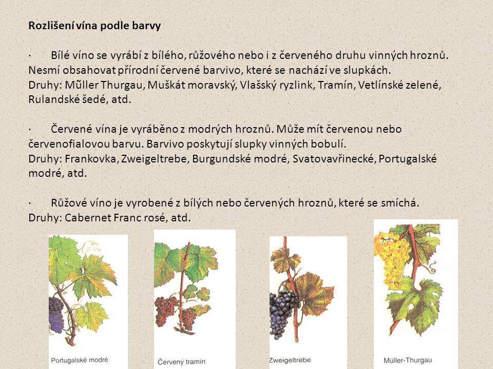 Rozlišení vína podle barvy · Bílé víno se vyrábí z bílého, růžového nebo i z červeného druhu vinných hroznů. Nesmí obsahovat přírodní červené barvivo,