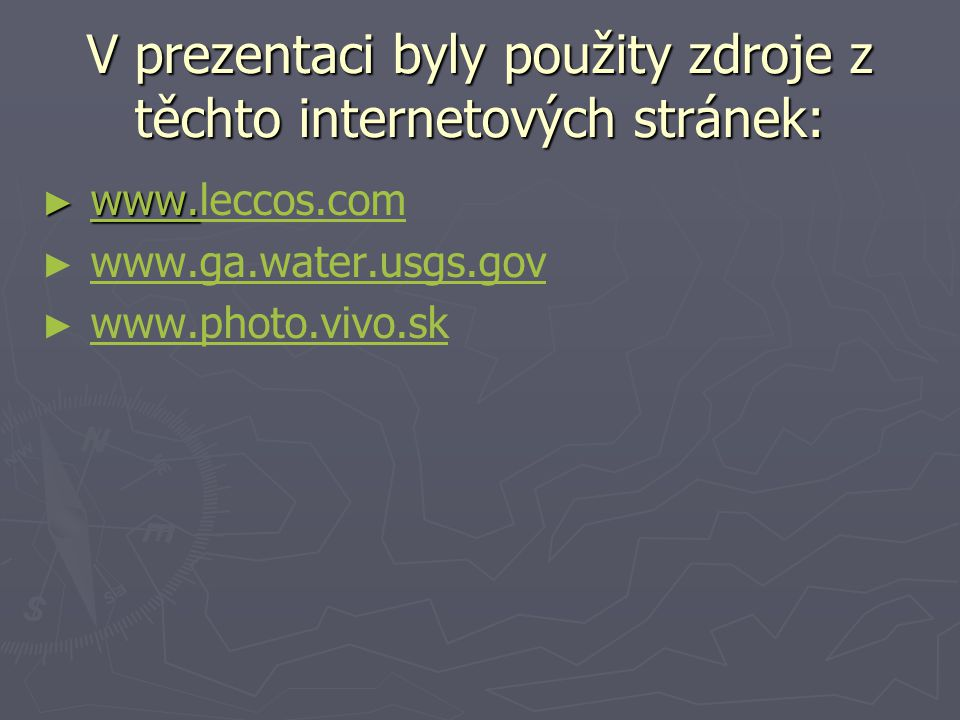 V prezentaci byly použity zdroje z těchto internetových stránek: ► www.