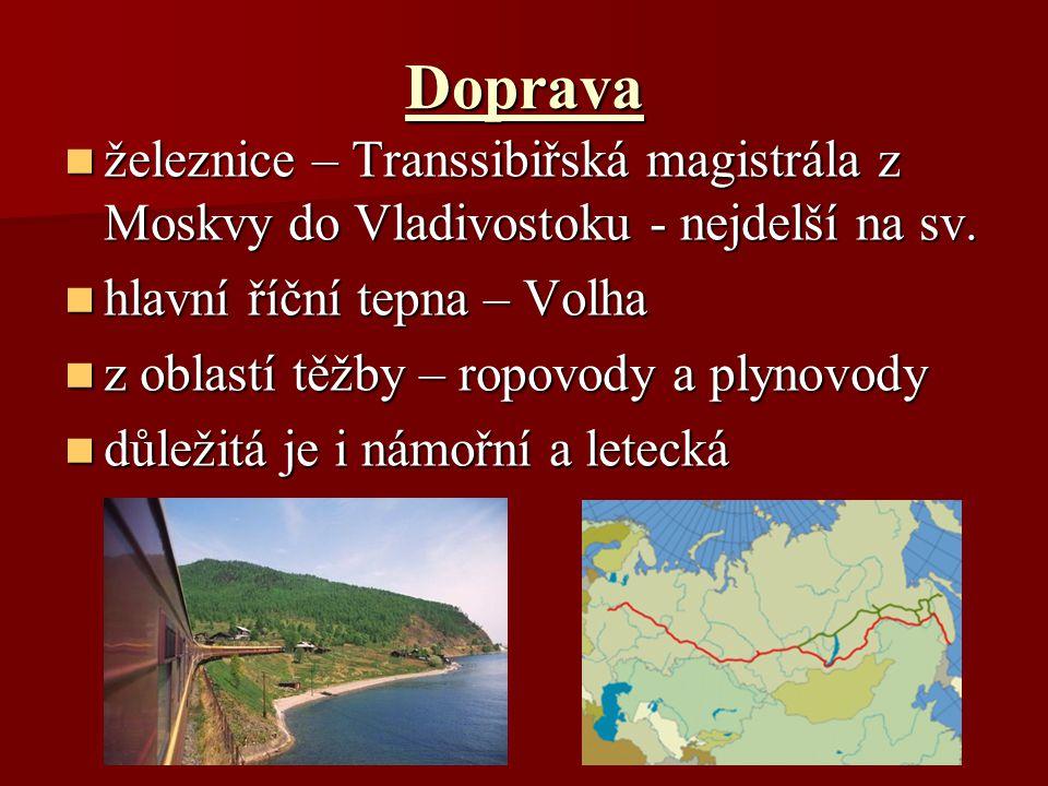 Doprava železnice – Transsibiřská magistrála z Moskvy do Vladivostoku - nejdelší na sv. železnice – Transsibiřská magistrála z Moskvy do Vladivostoku