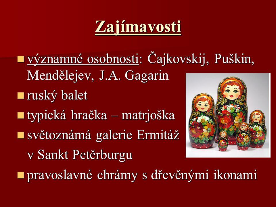 Zajímavosti významné osobnosti: Čajkovskij, Puškin, Mendělejev, J.A. Gagarin významné osobnosti: Čajkovskij, Puškin, Mendělejev, J.A. Gagarin ruský ba