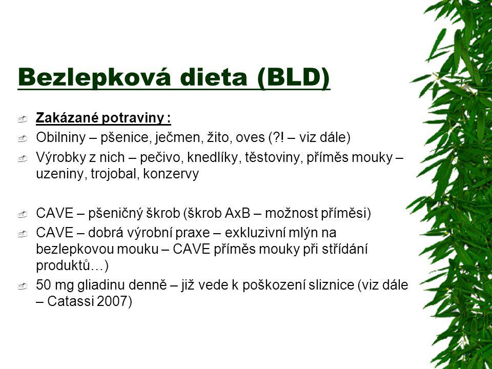 Bezlepková dieta (BLD)  Zakázané potraviny :  Obilniny – pšenice, ječmen, žito, oves (?! – viz dále)  Výrobky z nich – pečivo, knedlíky, těstoviny,