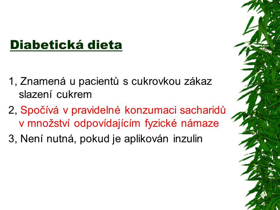 Diabetická dieta a školní stravování  Racionální dieta – nutnost vaření jídel s nízkým glykemickým indexem, dostatek vlákniny, možnost nesladkých nápojů  Nutnost přípravy odpovídajících jídel školní kuchyní – ideálně znalost dávky sacharidů v dietách děti však velmi často znají lépe  správná příprava – glykemický index při rlzné době vaření – těstoviny al dente vs.převařené  Nutnost umožnit dětem přednostní obsluhu