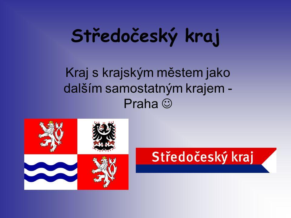 Středočeský kraj Kraj s krajským městem jako dalším samostatným krajem - Praha