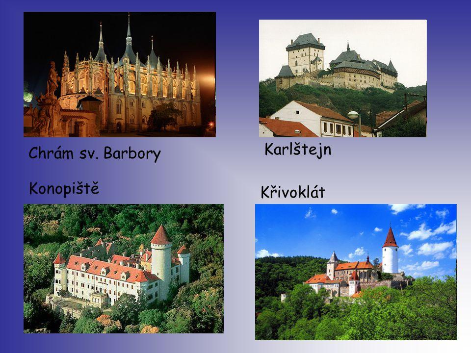 Chrám sv. Barbory Konopiště Křivoklát Karlštejn