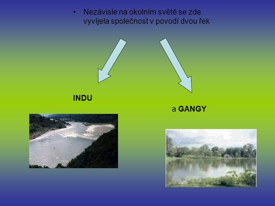 Nezávisle na okolním světě se zde vyvíjela společnost v povodí dvou řek INDU a GANGY