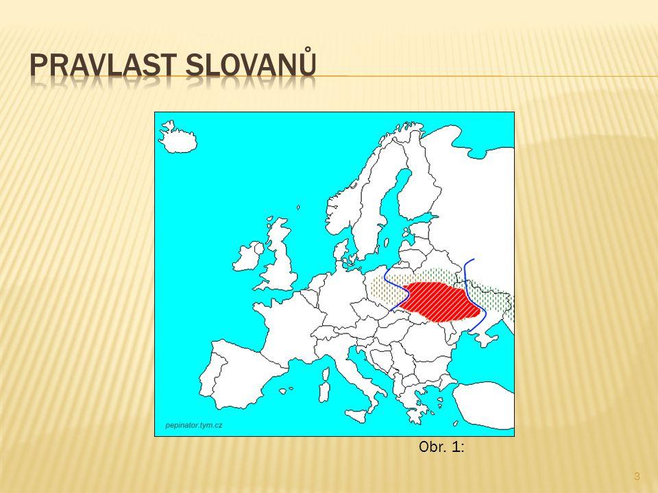  Slované patří k Indoevropanům, což se dá dokázat příslušností k indoevropské jazykové rodině.