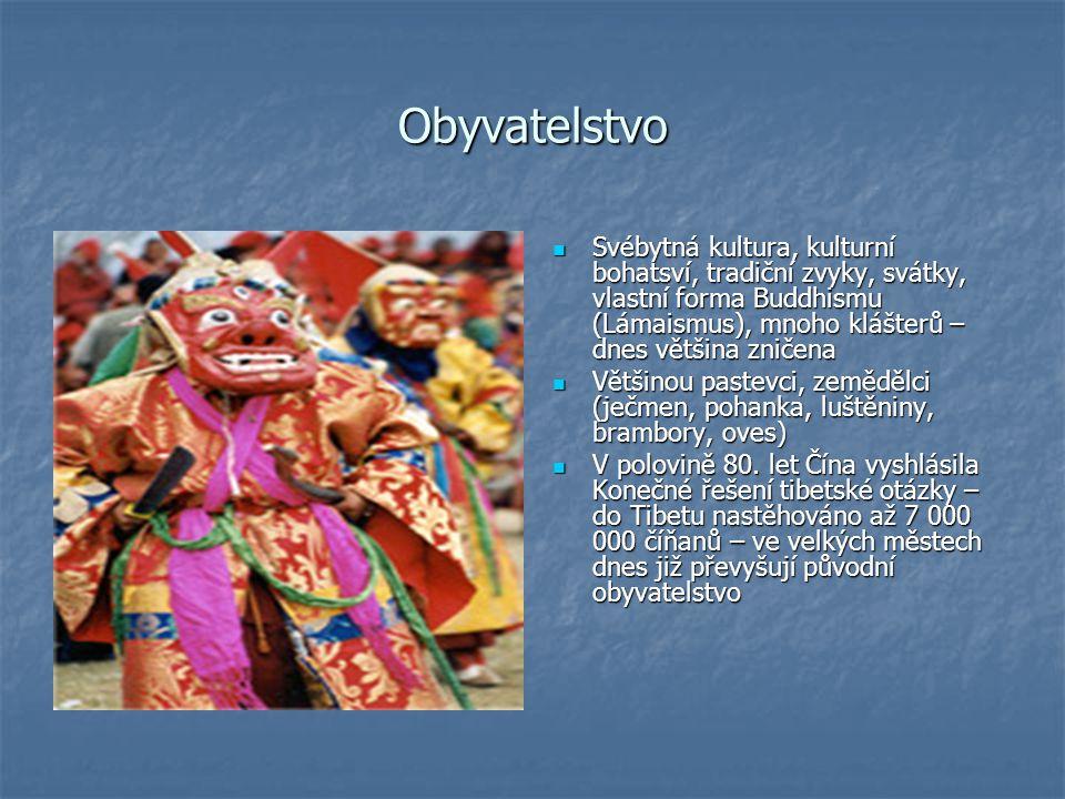 Obyvatelstvo Svébytná kultura, kulturní bohatsví, tradiční zvyky, svátky, vlastní forma Buddhismu (Lámaismus), mnoho klášterů – dnes většina zničena S
