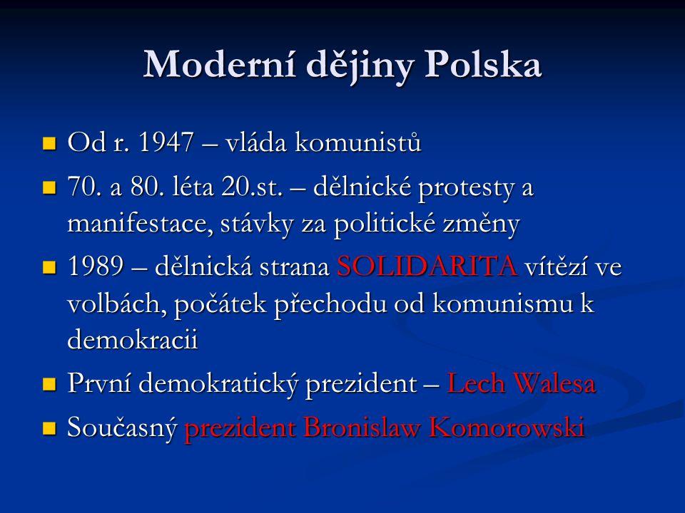 Moderní dějiny Polska Od r.1947 – vláda komunistů Od r.