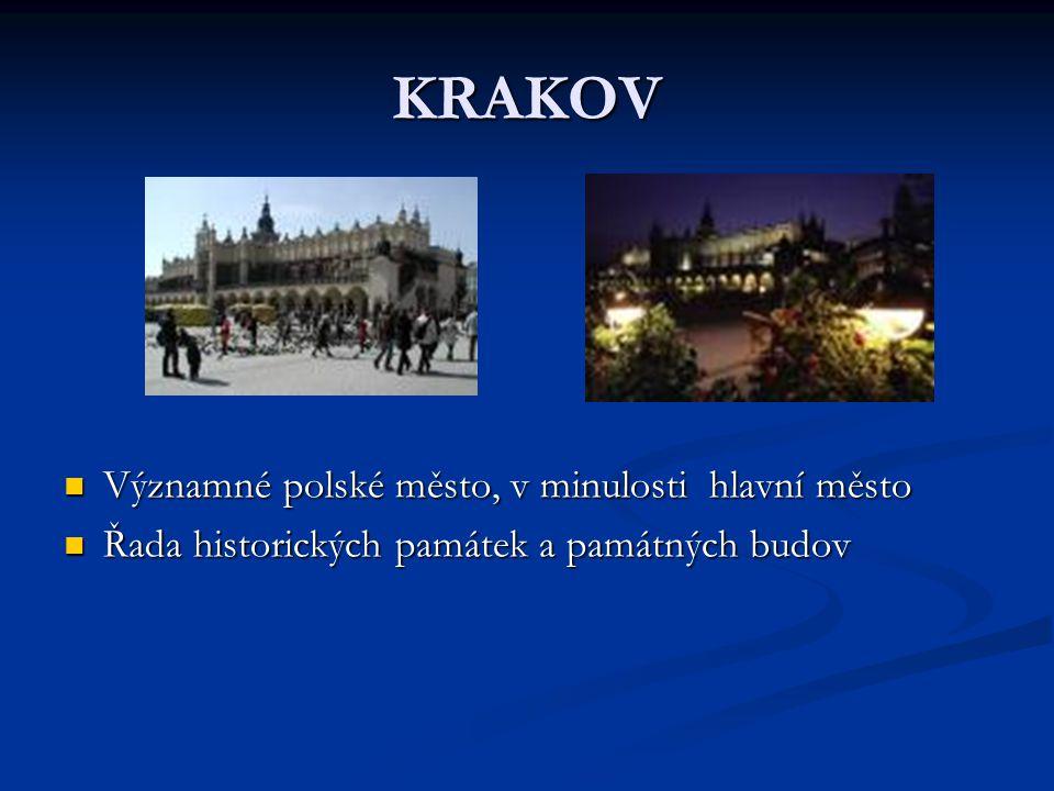 KRAKOV Významné polské město, v minulosti hlavní město Řada historických památek a památných budov