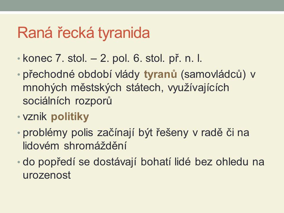 Raná řecká tyranida konec 7.stol. – 2. pol. 6. stol.