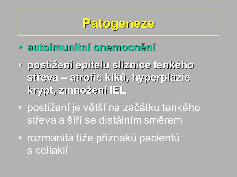 Patogeneze autoimunitní onemocněníautoimunitní onemocnění postižení epitelu sliznice tenkého střeva – atrofie klků, hyperplazie krypt, zmnožení IELpostižení epitelu sliznice tenkého střeva – atrofie klků, hyperplazie krypt, zmnožení IEL postižení je větší na začátku tenkého střeva a šíří se distálním směrem rozmanitá tíže příznaků pacientů s celiakií
