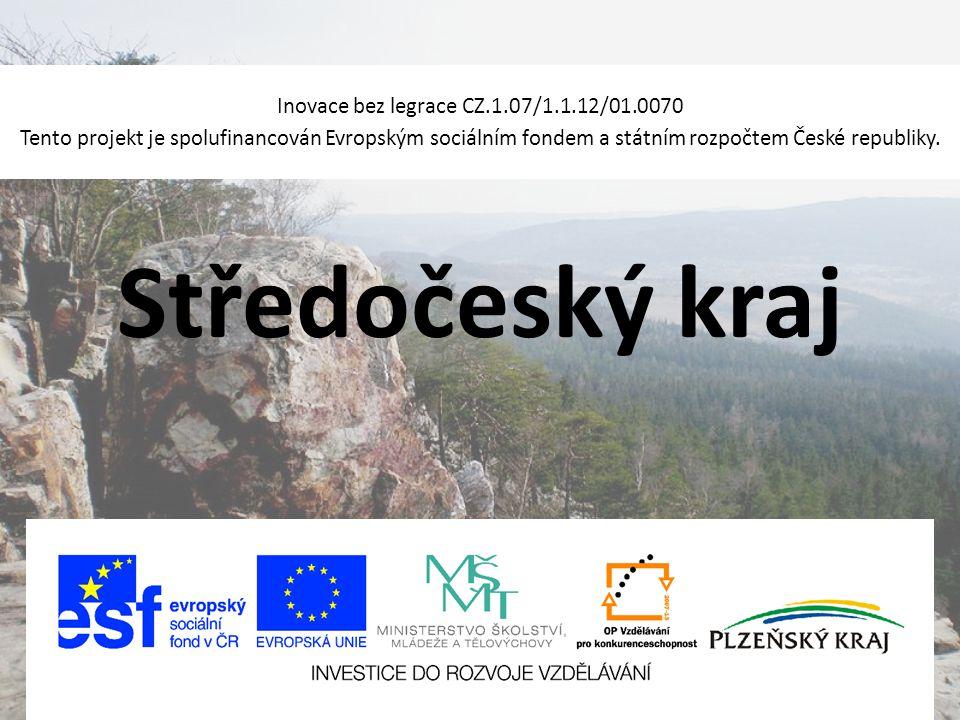 Středočeský kraj Inovace bez legrace CZ.1.07/1.1.12/01.0070 Tento projekt je spolufinancován Evropským sociálním fondem a státním rozpočtem České republiky.