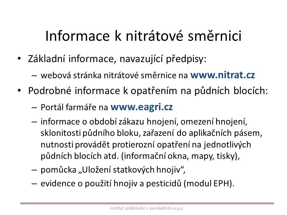 Informace k nitrátové směrnici Základní informace, navazující předpisy: – webová stránka nitrátové směrnice na www.nitrat.cz Podrobné informace k opat