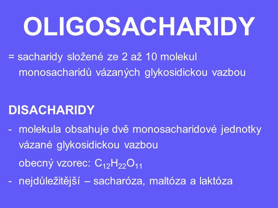 OLIGOSACHARIDY = sacharidy složené ze 2 až 10 molekul monosacharidů vázaných glykosidickou vazbou DISACHARIDY -molekula obsahuje dvě monosacharidové j