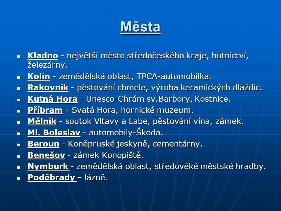 Města Kladno - největší město středočeského kraje, hutnictví, železárny. Kladno - největší město středočeského kraje, hutnictví, železárny. Kolín - ze