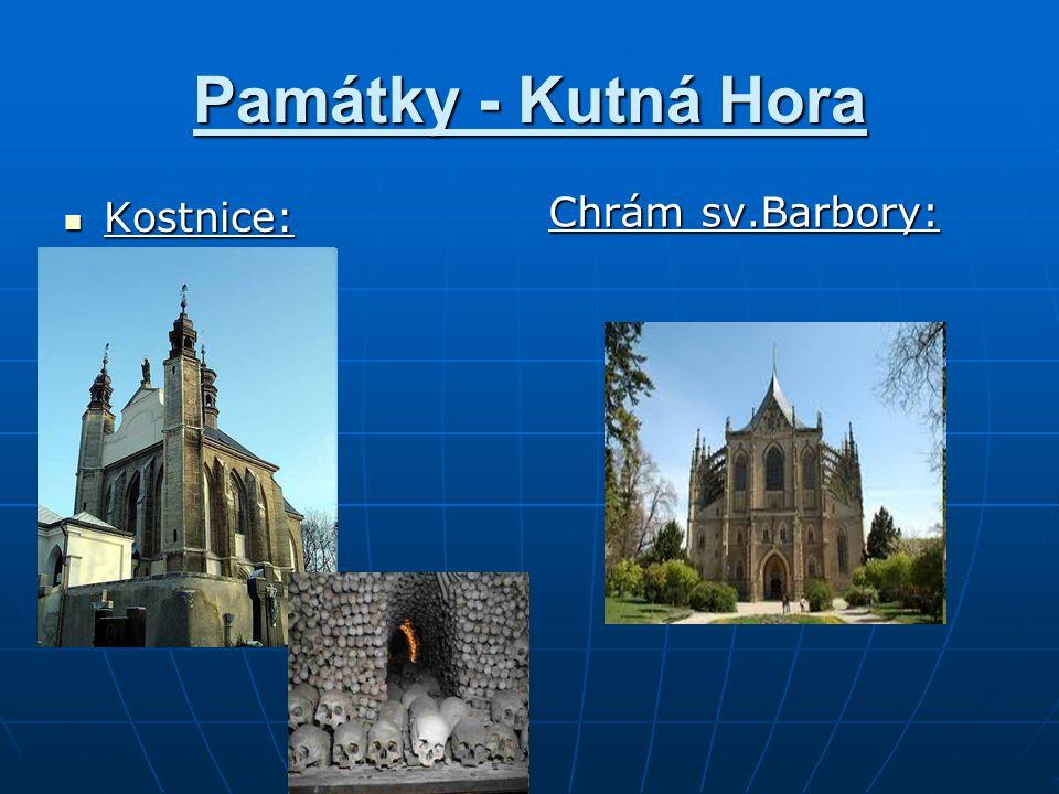 Památky - Kutná Hora Kostnice: Kostnice: Chrám sv.Barbory:
