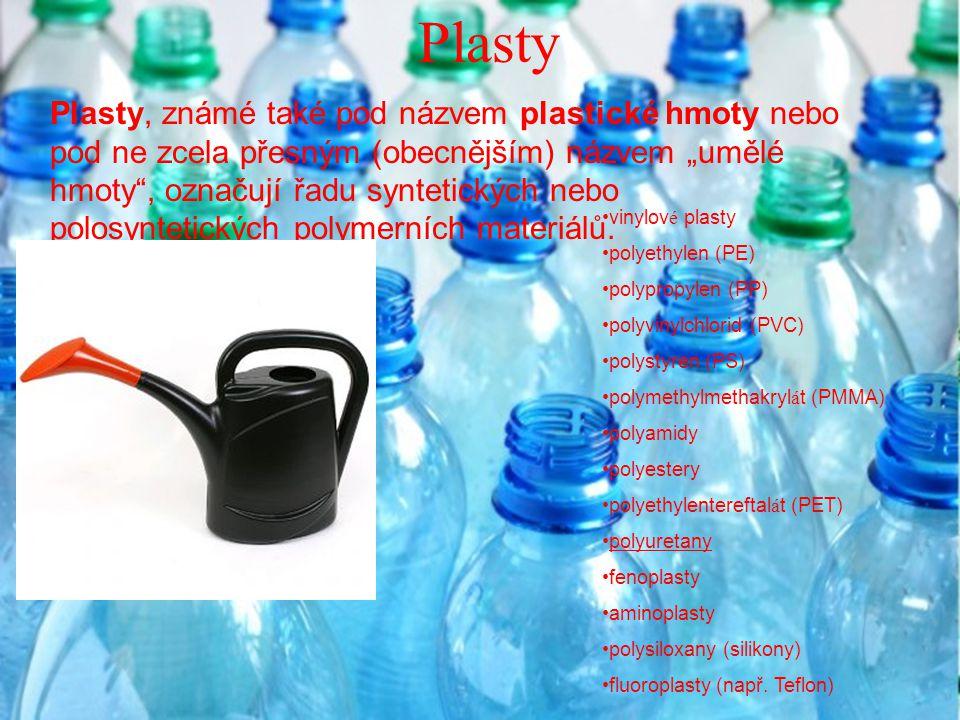 """Plasty Plasty, známé také pod názvem plastické hmoty nebo pod ne zcela přesným (obecnějším) názvem """"umělé hmoty"""", označují řadu syntetických nebo polo"""