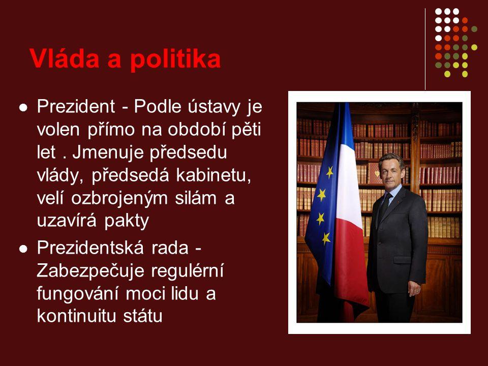 Vláda a politika Prezident - Podle ústavy je volen přímo na období pěti let.