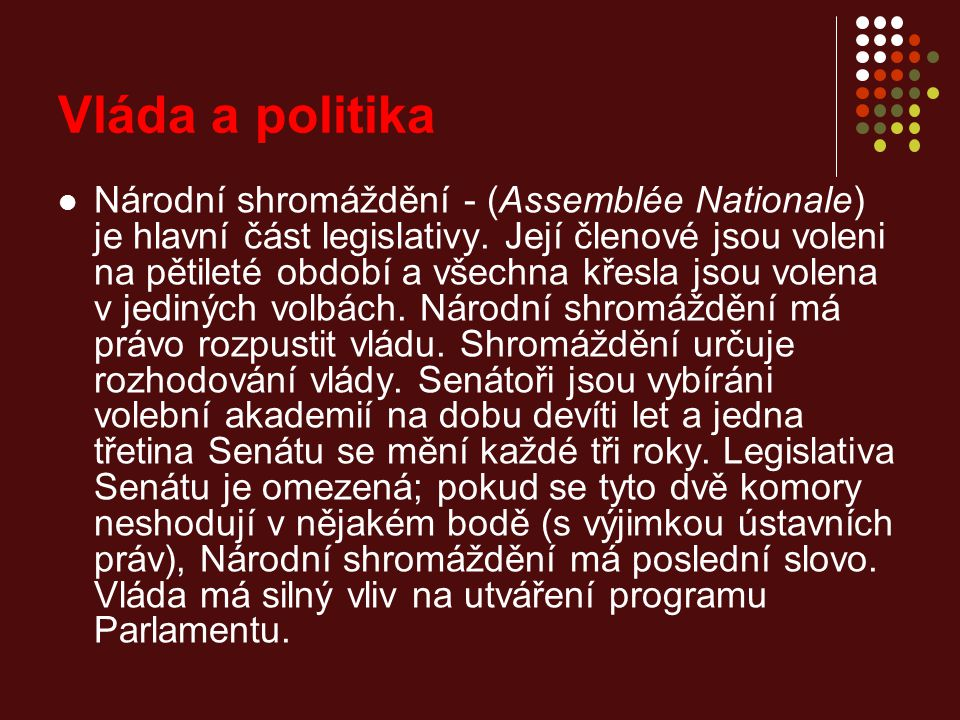 Národní shromáždění - (Assemblée Nationale) je hlavní část legislativy.