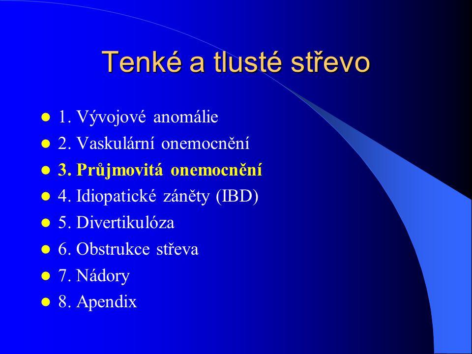 Tenké a tlusté střevo 1.Vývojové anomálie 2. Vaskulární onemocnění 3.