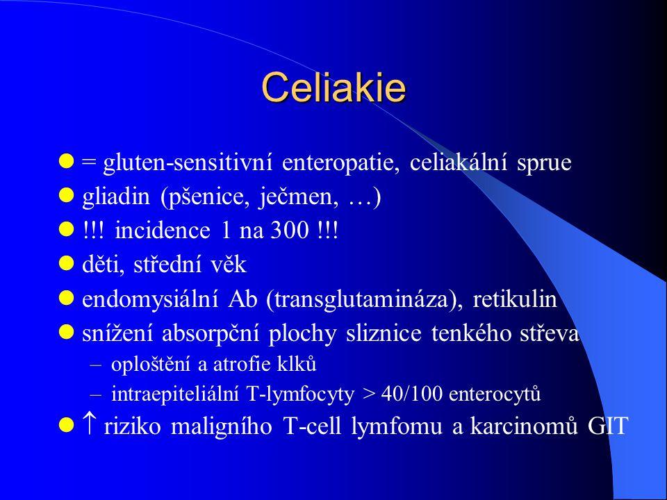 Celiakie = gluten-sensitivní enteropatie, celiakální sprue gliadin (pšenice, ječmen, …) !!.