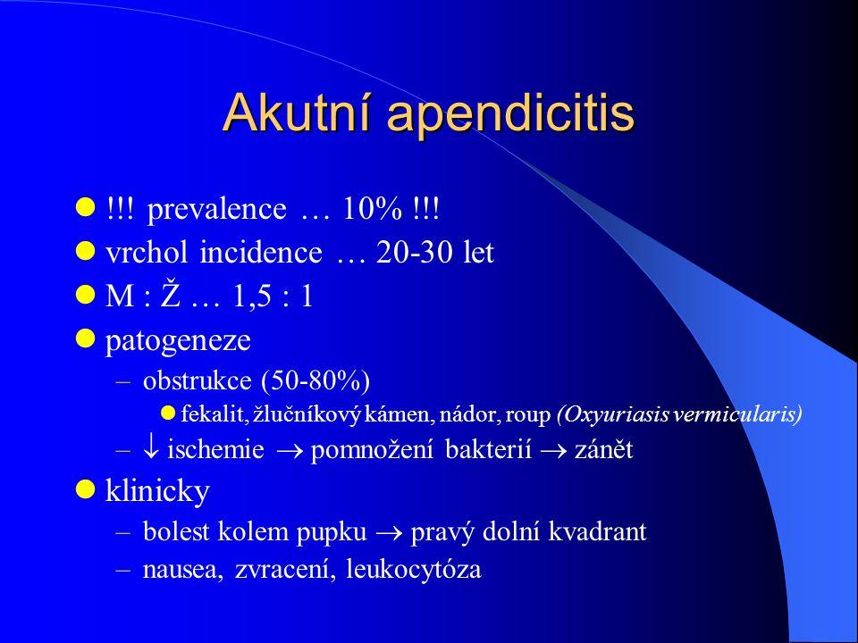 Akutní apendicitis !!.prevalence … 10% !!.