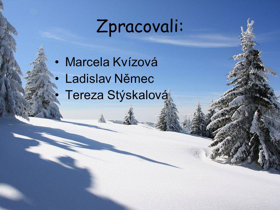 Zpracovali: Marcela Kvízová Ladislav Němec Tereza Stýskalová