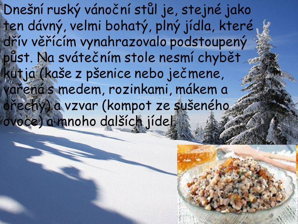 Dnešní ruský vánoční stůl je, stejné jako ten dávný, velmi bohatý, plný jídla, které dřív věřícím vynahrazovalo podstoupený půst.