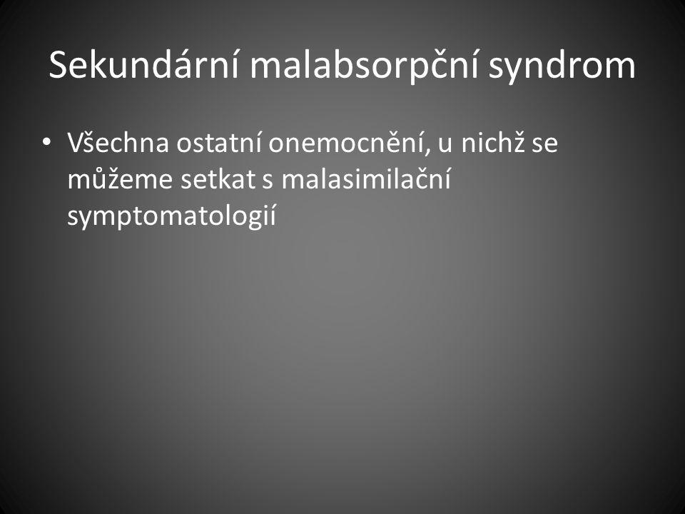 Sekundární malabsorpční syndrom Všechna ostatní onemocnění, u nichž se můžeme setkat s malasimilační symptomatologií