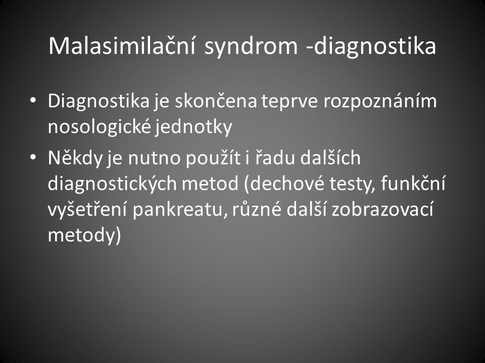 Malasimilační syndrom -diagnostika Diagnostika je skončena teprve rozpoznáním nosologické jednotky Někdy je nutno použít i řadu dalších diagnostických