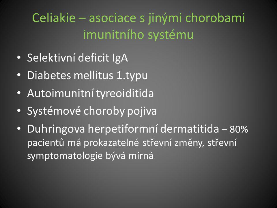Celiakie – asociace s jinými chorobami imunitního systému Selektivní deficit IgA Diabetes mellitus 1.typu Autoimunitní tyreoiditida Systémové choroby