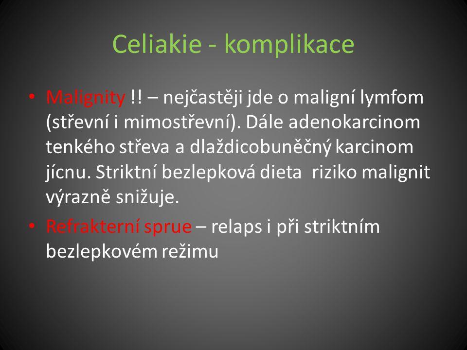 Celiakie - komplikace Malignity !! – nejčastěji jde o maligní lymfom (střevní i mimostřevní). Dále adenokarcinom tenkého střeva a dlaždicobuněčný karc