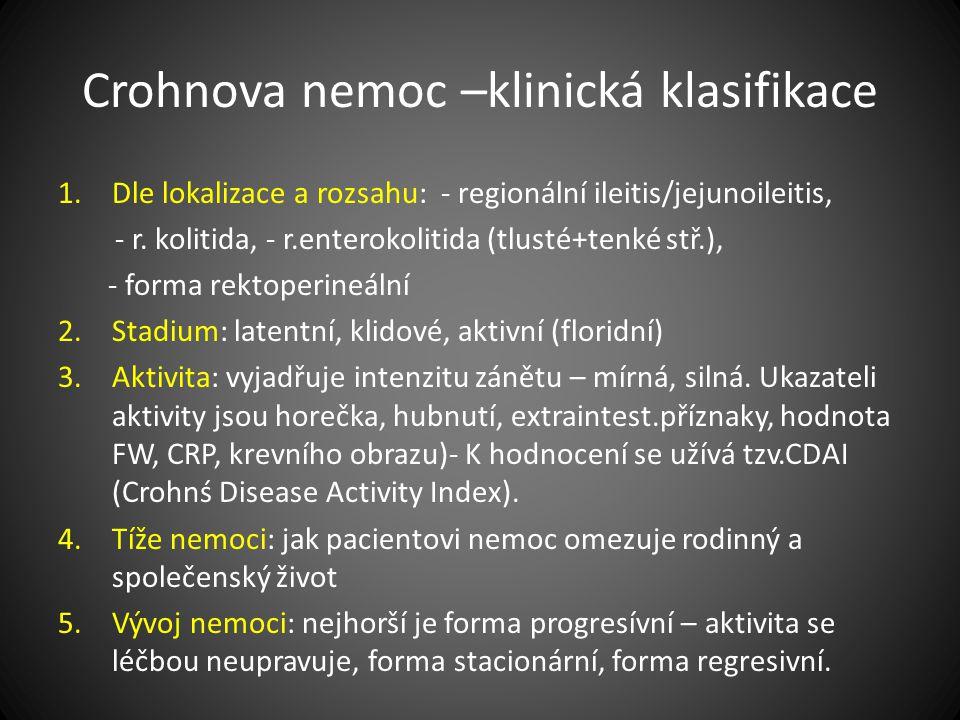 Crohnova nemoc –klinická klasifikace 1.Dle lokalizace a rozsahu: - regionální ileitis/jejunoileitis, - r. kolitida, - r.enterokolitida (tlusté+tenké s