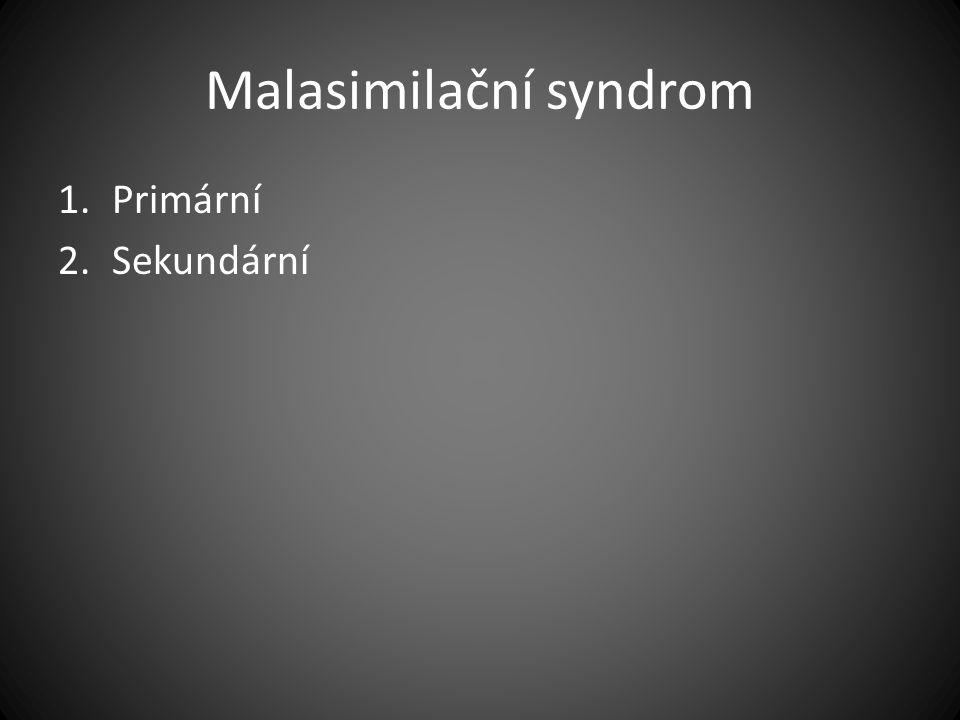Malasimilační syndrom 1.Primární 2.Sekundární