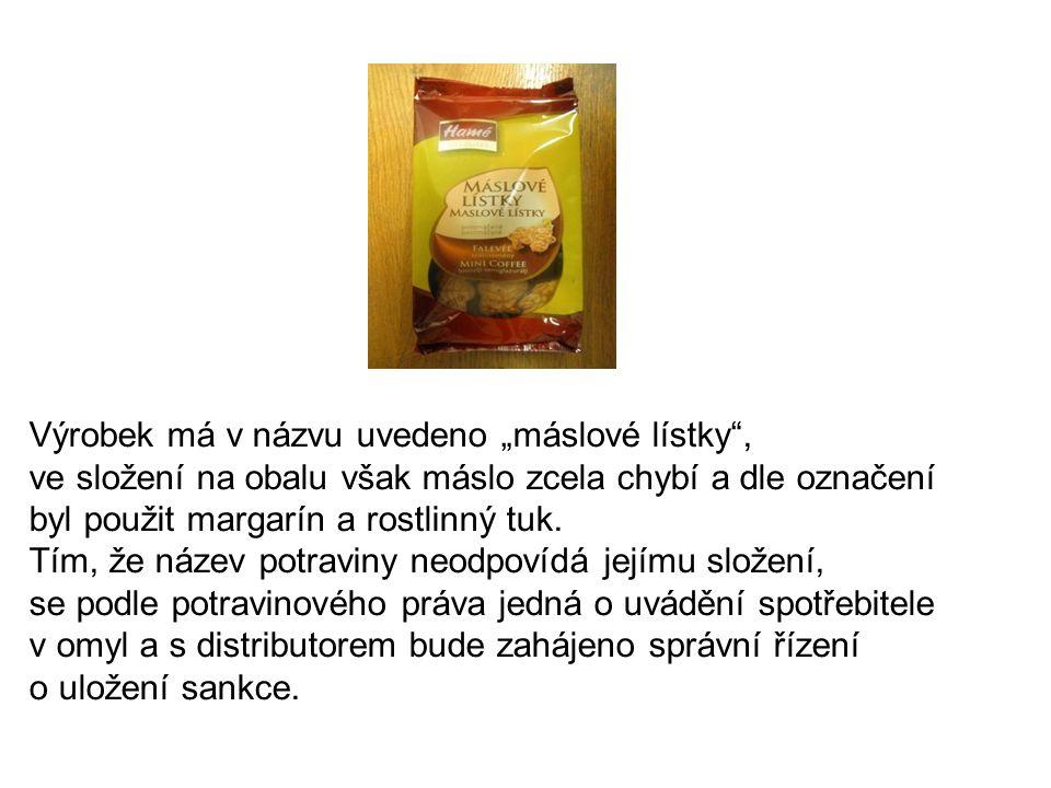 """Výrobek má v názvu uvedeno """"máslové lístky"""", ve složení na obalu však máslo zcela chybí a dle označení byl použit margarín a rostlinný tuk. Tím, že ná"""